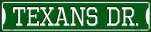 Texans Dr Wholesale Novelty Metal Street Sign ST-972