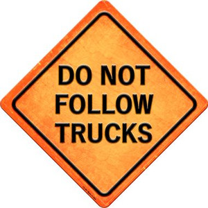 Do Not Follow Trucks Wholesale Novelty Metal Crossing Sign CX-587
