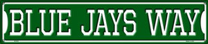 Blue Jays Way Wholesale Novelty Metal Street Sign ST-979