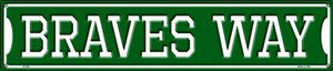 Braves Way Wholesale Novelty Metal Street Sign ST-980