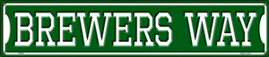 Brewers Way Wholesale Novelty Metal Street Sign ST-981