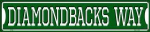 Diamondbacks Way Wholesale Novelty Metal Street Sign ST-984