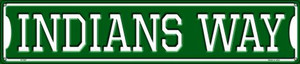 Indians Way Wholesale Novelty Metal Street Sign ST-987