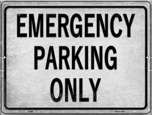 Emergency Parking Only Wholesale Novelty Metal Parking Sign P-2650
