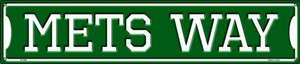 Mets Way Wholesale Novelty Metal Street Sign ST-990
