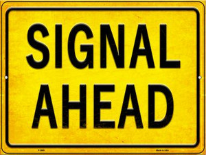 Signal Ahead Wholesale Novelty Metal Parking Sign P-2688