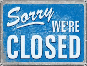 Sorry We're Closed Wholesale Novelty Metal Parking Sign P-2708
