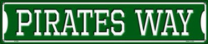 Pirates Way Wholesale Novelty Metal Street Sign ST-995