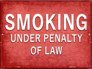 Smoking Under Penalty of Law Wholesale Novelty Metal Parking Sign P-2723