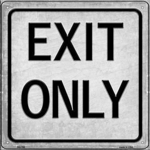 Exit Only Wholesale Novelty Metal Square Sign SQ-708
