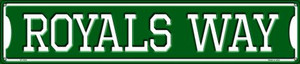 Royals Way Wholesale Novelty Metal Street Sign ST-1001