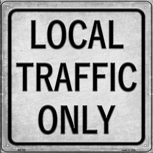 Local Traffic Only Wholesale Novelty Metal Square Sign SQ-722