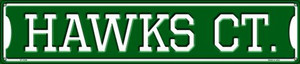 Hawks Ct Wholesale Novelty Metal Street Sign ST-1006