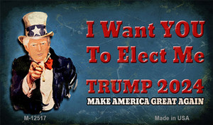 I Want You to Elect Me Trump 2024 Wholesale Novelty Metal Magnet M-12517