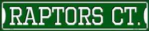 Raptors Ct Wholesale Novelty Metal Street Sign ST-1033