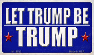 Let Trump Be Trump Wholesale Novelty Metal Magnet M-12525