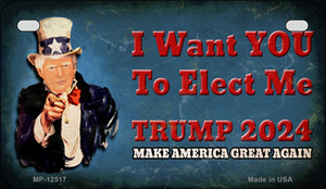 I Want You to Elect Me Trump 2024 Wholesale Novelty Metal Motorcycle Plate MP-12517