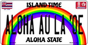 Aloha Au La Oe Hawaii Wholesale Novelty Metal Bicycle Plate BP-12603