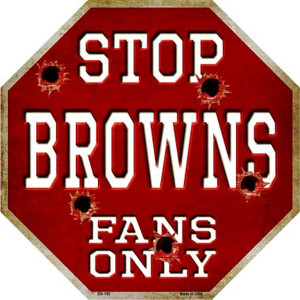 Browns Fans Only Wholesale Metal Novelty Octagon Stop Sign BS-185