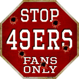 49ers Fans Only Wholesale Metal Novelty Octagon Stop Sign BS-212