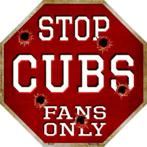 Cubs Fans Only Wholesale Metal Novelty Octagon Stop Sign BS-220