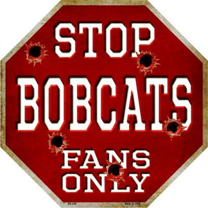 Bobcats Fans Only Wholesale Metal Novelty Octagon Stop Sign BS-245