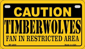 Caution Timberwolves Fan Area Wholesale Novelty Metal Motorcycle Plate MP-2609