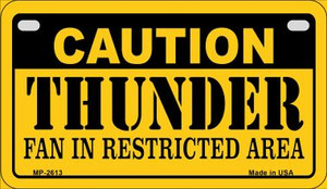 Caution Thunder Fan Area Wholesale Novelty Metal Motorcycle Plate MP-2613