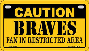 Caution Braves Fan Area Wholesale Novelty Metal Motorcycle Plate MP-2625