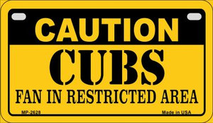 Caution Cubs Fan Area Wholesale Novelty Metal Motorcycle Plate MP-2628