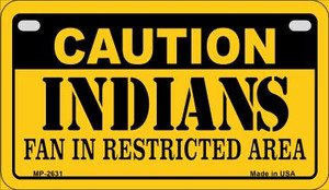 Caution Indians Fan Area Wholesale Novelty Metal Motorcycle Plate MP-2631