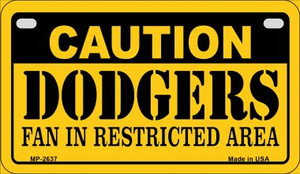 Caution Dodgers Fan Area Wholesale Novelty Metal Motorcycle Plate MP-2637