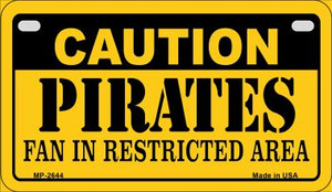 Caution Pirates Fan Area Wholesale Novelty Metal Motorcycle Plate MP-2644