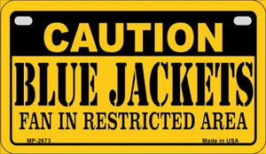 Caution Blue Jackets Fan Area Wholesale Novelty Metal Motorcycle Plate MP-2673