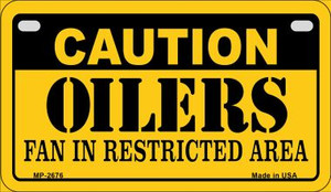 Caution Oilers Fan Area Wholesale Novelty Metal Motorcycle Plate MP-2676