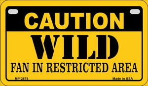 Caution Wild Fan Area Wholesale Novelty Metal Motorcycle Plate MP-2678