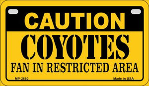 Caution Coyotes Fan Area Wholesale Novelty Metal Motorcycle Plate MP-2680