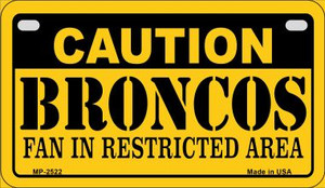 Caution Broncos Fan Area Wholesale Novelty Metal Motorcycle Plate MP-2522