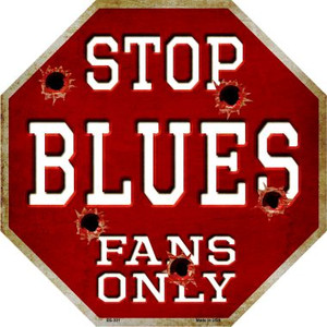 Blues Fans Only Wholesale Metal Novelty Octagon Stop Sign BS-301