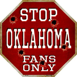 Oklahoma Fans Only Wholesale Metal Novelty Octagon Stop Sign BS-324