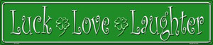 Luck Love Laughter Wholesale Novelty Metal Street Sign ST-1335