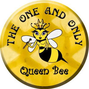 The One and Only Queen Bee Wholesale Metal Circular Sign C-167