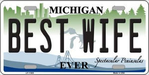 Michigan Best Wife Wholesale Novelty Metal License Plate LP-11905