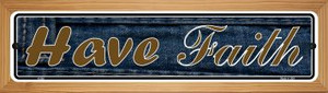 Have Faith Wholesale Novelty Wood Mounted Metal Small Street Sign WB-K-009