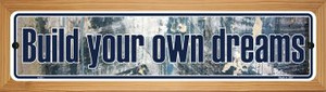 Build Your Own Dreams Wholesale Novelty Wood Mounted Metal Small Street Sign WB-K-011