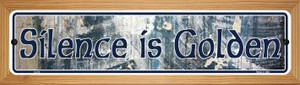 Silence is Golden Wholesale Novelty Wood Mounted Metal Small Street Sign WB-K-013