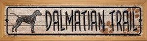 Dalmatian Trail Wholesale Novelty Wood Mounted Metal Small Street Sign WB-K-053