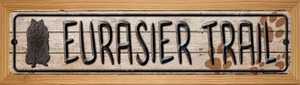 Eurasier Trail Wholesale Novelty Wood Mounted Metal Small Street Sign WB-K-056