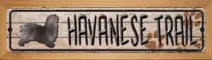 Havanese Trail Wholesale Novelty Wood Mounted Metal Small Street Sign WB-K-061
