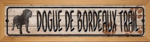 Dogue De Bordeaux Trail Wholesale Novelty Wood Mounted Metal Small Street Sign WB-K-112
